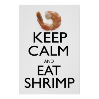 Mantenga tranquilo y coma el camarón póster