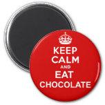 Mantenga tranquilo y coma el chocolate imanes de nevera