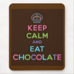Mantenga tranquilo y coma el chocolate mouse pads