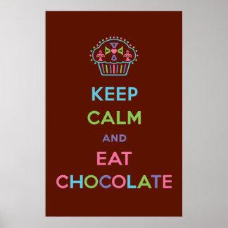 Mantenga tranquilo y coma el chocolate posters