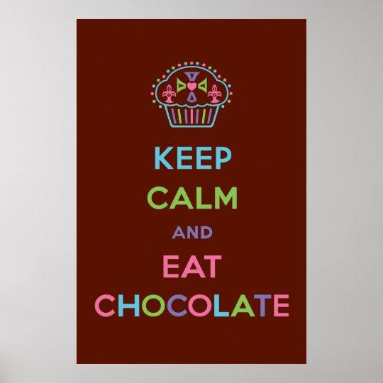 Mantenga tranquilo y coma el chocolate póster