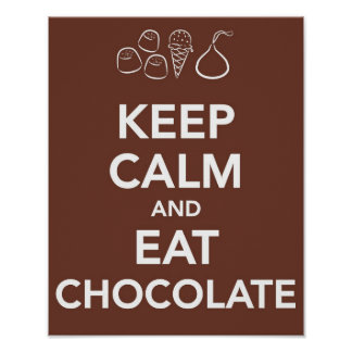 Mantenga tranquilo y coma el chocolate poster