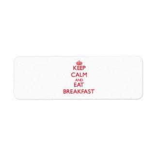 Mantenga tranquilo y coma el desayuno etiquetas de remite