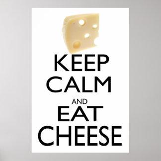 Mantenga tranquilo y coma el queso póster