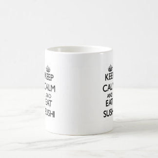 Mantenga tranquilo y coma el sushi taza de café