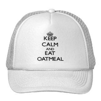 Mantenga tranquilo y coma la harina de avena gorra