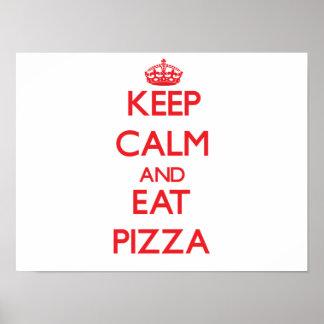 Mantenga tranquilo y coma la pizza posters