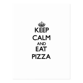 Mantenga tranquilo y coma la pizza tarjetas postales
