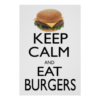 Mantenga tranquilo y coma las hamburguesas póster