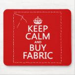 Mantenga tranquilo y compre la tela (todos los col tapete de raton