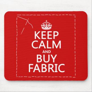 Mantenga tranquilo y compre la tela (todos los col tapete de ratón