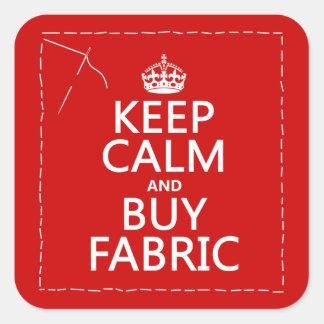 Mantenga tranquilo y compre la tela (todos los pegatina cuadrada