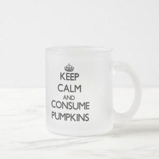 Mantenga tranquilo y consuma las calabazas taza cristal mate