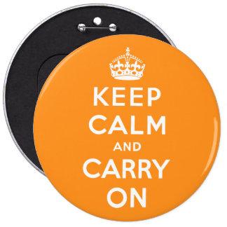 mantenga tranquilo y continúe el Original-Naranja Pin Redondo De 6 Pulgadas