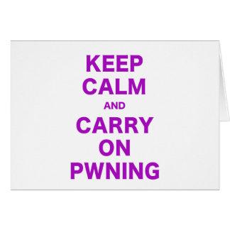 Mantenga tranquilo y continúe Pwning Tarjeta De Felicitación