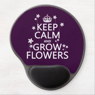 Mantenga tranquilo y crezca las flores (en todos alfombrillas de ratón con gel