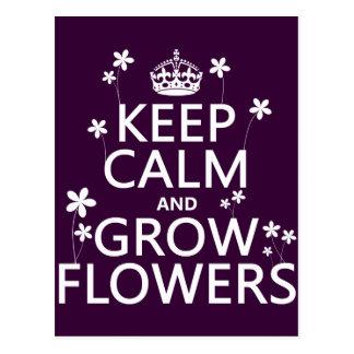 Mantenga tranquilo y crezca las flores (en todos postal