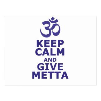Mantenga tranquilo y dé Metta Postales