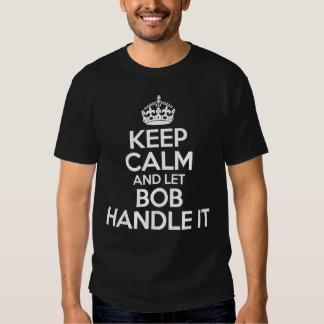 Mantenga tranquilo y deje a Bob dirigirlo Playeras
