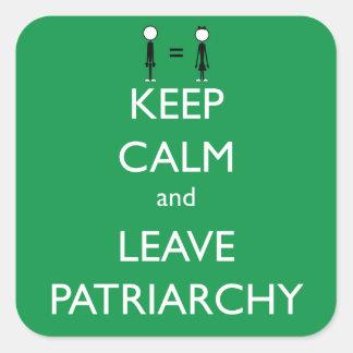 Mantenga tranquilo y deje el patriarcado
