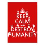 Mantenga tranquilo y destruya la humanidad (los invitación 13,9 x 19,0 cm