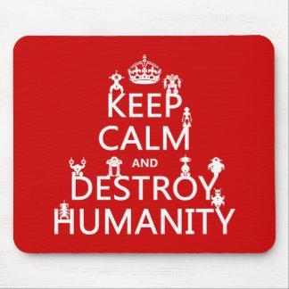Mantenga tranquilo y destruya la humanidad (los mouse pad