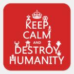 Mantenga tranquilo y destruya la humanidad (los pegatina cuadrada