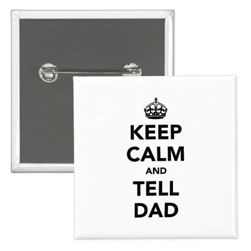 Mantenga tranquilo y diga al papá pins