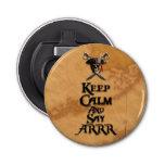 Mantenga tranquilo y diga ARRR Abrebotellas Redondo