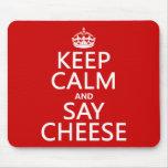 Mantenga tranquilo y diga el queso (fotografía) (c tapetes de raton