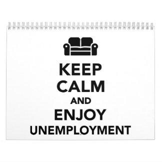 Mantenga tranquilo y disfrute del desempleo calendario