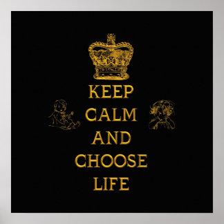 Mantenga tranquilo y elija la vida póster