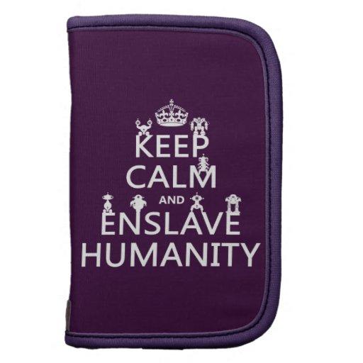 Mantenga tranquilo y esclavice la humanidad (los r organizador