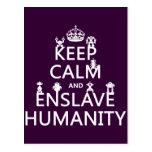 Mantenga tranquilo y esclavice la humanidad (los r postales