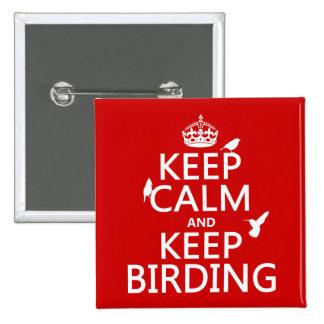 Mantenga tranquilo y guarde Birding (cualquier Pin Cuadrado