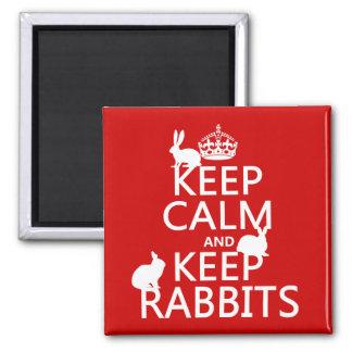 Mantenga tranquilo y guarde los conejos - todos lo imán de frigorífico