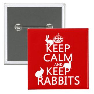 Mantenga tranquilo y guarde los conejos - todos pin cuadrado
