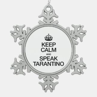 MANTENGA TRANQUILO Y HABLE A TARANTINO ADORNO DE PELTRE EN FORMA DE COPO DE NIEVE