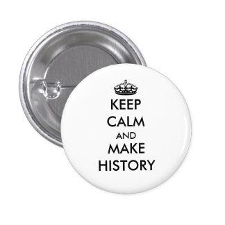 Mantenga tranquilo y haga el botón de la historia pin redondo de 1 pulgada