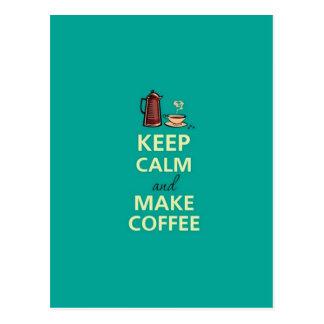 Mantenga tranquilo y haga el café postales