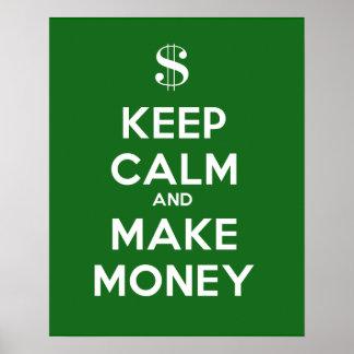 Mantenga tranquilo y haga el dinero posters