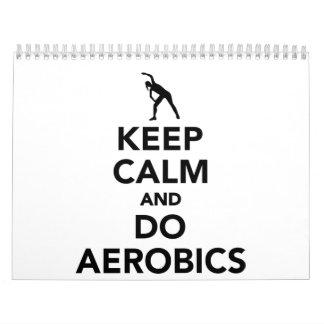 Mantenga tranquilo y haga los aeróbicos calendario de pared