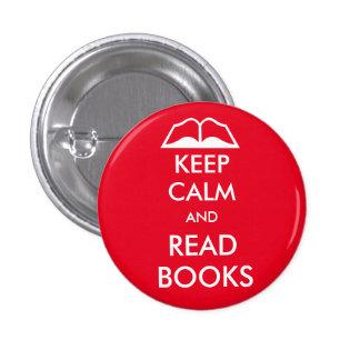 Mantenga tranquilo y lea los libros pin redondo de 1 pulgada