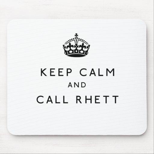 Mantenga tranquilo y llamada Rhett Mousepad