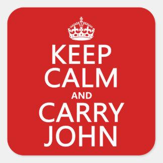 Mantenga tranquilo y lleve a Juan (cualquier Pegatina Cuadrada