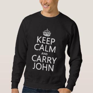 Mantenga tranquilo y lleve a Juan (cualquier Sudadera