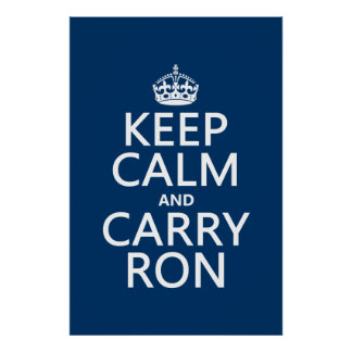 Mantenga tranquilo y lleve a Ron (modifique los co Poster