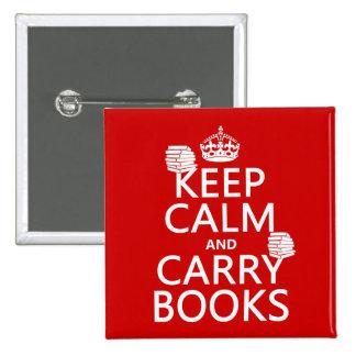 Mantenga tranquilo y lleve los libros (en cualquie pin cuadrada 5 cm