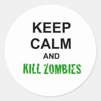 Mantenga tranquilo y los zombis de la matanza pegatina redonda