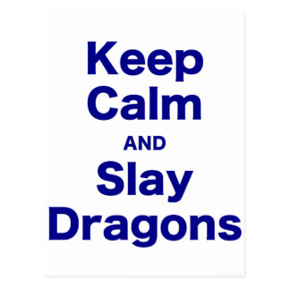 Mantenga tranquilo y mate los dragones postal
